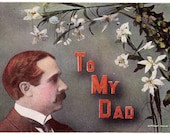 Antique Postcard for Dad. Great for Fathers Day, Birthday, anything for Pa