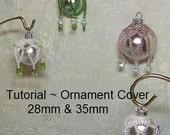 Tutorial, Swarovski Ornament Covers - Instant Download
