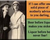 Beer before liquor, makes you sicker. Liquor before beer never fear FRIDGE MAGNET
