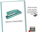 Hold it together. BIRTHDAY CARD