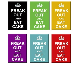 Freak Out and Eat Cake FRIDGE MAGNET
