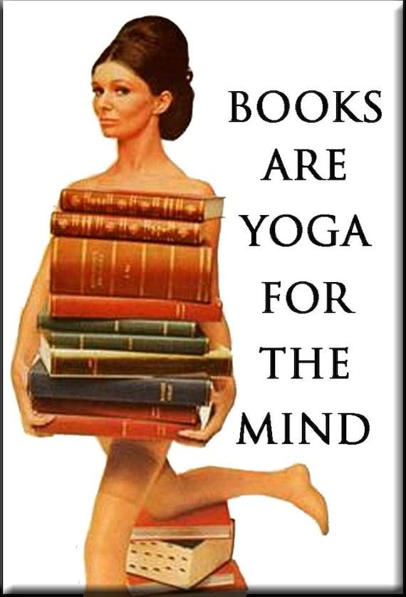 Citaten Yoga : Books are yoga for the mind fridge magnet