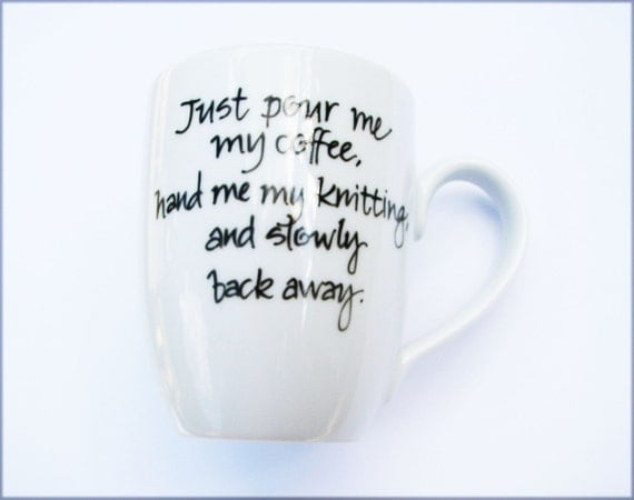 Mug for Knitters & Knitting: Coffee (or Tea) Warning