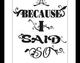 Because I Said So- Original Illustration - Poster - - 11 x 14 Original Illustration Fine Art Print - Signed and Dated - BUY 2 GET 1 FREE