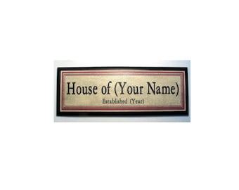 PERSONALIZED - HOUSE OF - SIGN - - ADD YOUR FAMILY NAME AND YEAR