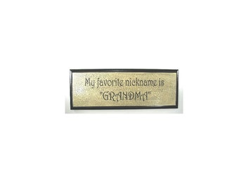 FAVORITE NICKNAME SIGN - Grandma