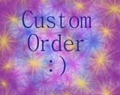 Custom order - RESERVED for S