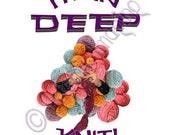 In Deep Knit Tote Bag Original Design