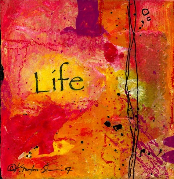 """Abstract Art, """"LIFE"""" Original Collage on Stretched Canvas Positive Thoughts Series by Kathy Morton Stanion EBSQ"""