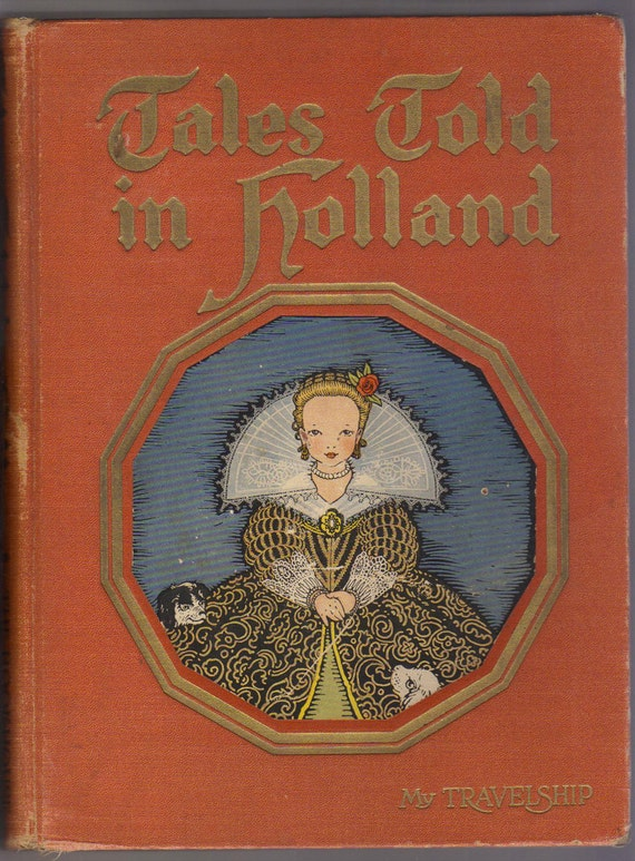 1926 Tales Told in Holland Beautifully Illlustrated PETERSHAM Storybook