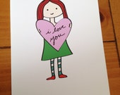 "Greeting Card - ""I Love You"" Girl -- Valentine's Day, Anniversary, Any Occasion, Heart"