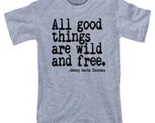 Unisex All Good Things Are Wild And Free Men's T Shirt in S M L XL XXL