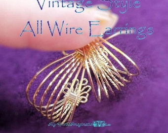 Earring Tutorial, Vintage Style Earring, All Wire  Earring, Wire Wrapping Earring Tutorial, Jewelry Pattern, PDF Instructions, Wire Wrapping
