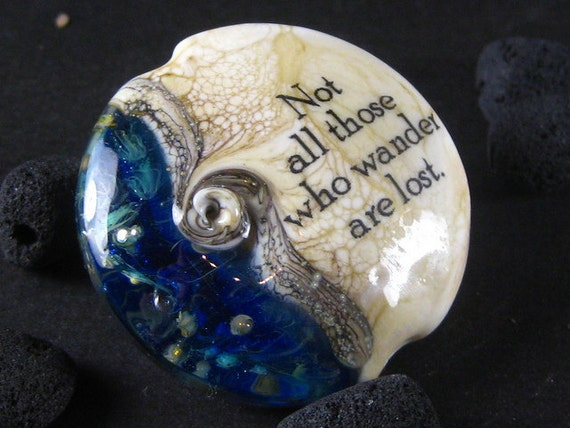 Not all those who wander are lost - Tolkien - Lord of the Rings large lampwork focal lentil bead