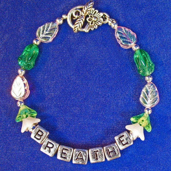 Breathe Bracelet Letter beads with Green and White Glass Flowers and Leaves