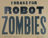 I BRAKE FOR ROBOT ZOMBIES HAND PRINTED LETTERPRESS POSTER