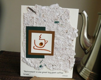 Handmade Retirement Greeting Card with Coffee Cup and Handmade Paper