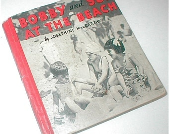 1934 Childrens Book - Bobby and Sue at the Beach - Josephine MacCarthy