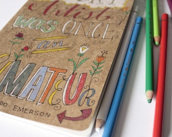 Made to Order - OOAK Kraft Moleskine with Hand Drawn Type and Art Quote by Ralph Waldo Emerson