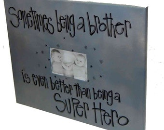 Sometimes being a brother is better than being a super hero grey canvas picture frame