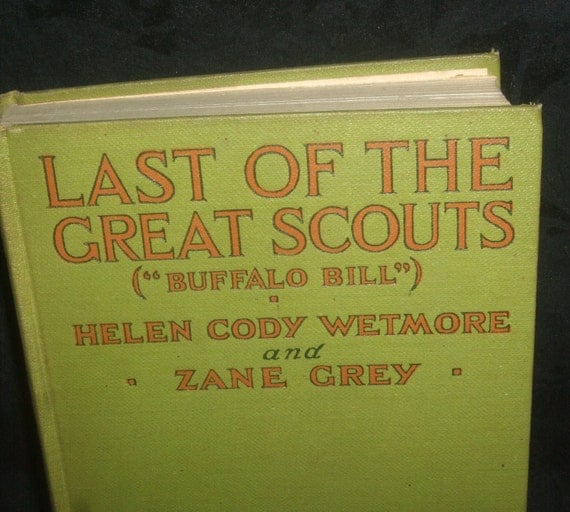 1918  Zane Grey Last of the Great Scouts