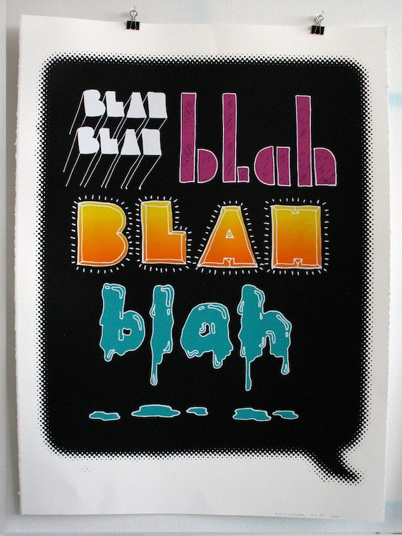 Screen printed poster 22x30 - Blah Blah Blah Blah Blah