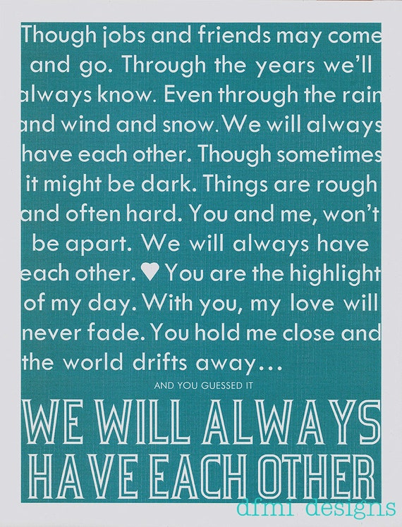 ALWAYS HAVE Each Other    custom color typography 8 1/2 x 11 frame able print