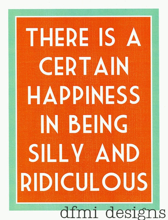 Happiness in Being Silly   custom 8 1/2 x 11 frame-able typography print      sample