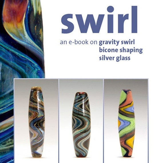 S W I R L - an e-book on gravity swirl, bicone shaping and silver glass
