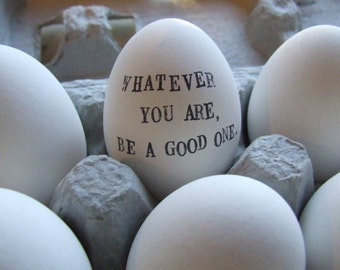 Whatever You Are, Be a Good One ceramic egg by Paloma's Nest with hand stamped text -abraham lincoln quote