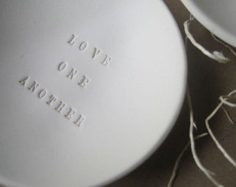 jewelry holder, ring dish, catch-all, white ceramic LOVE ONE ANOTHER tiny text bowl by Paloma's Nest