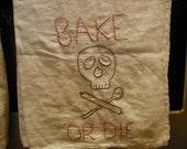 "embroidered dish towel ""bake or die"""