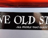 I LOVE OLD STUFF Bumper sticker
