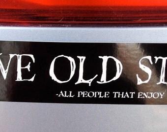 I LOVE OLD STUFF Bumper sticker