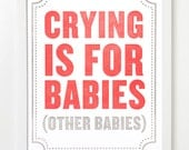 Subliminal Baby Letterpress Art Print Series. Crying is for babies. (Other babies.)
