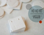 HO HO HO : Small Square White Birthday or Holiday Gift Tag (quantity 6)