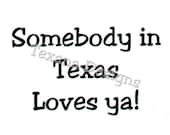 """Jam'n """"Somebody in Texas Loves ya!"""" cling mounted rubber stamp"""