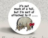 Winnie the Pooh Friend - Eeyore - PINBACK BUTTON or MAGNET - 1.25 inch round