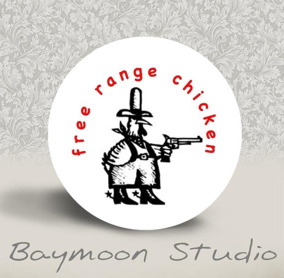 Free Range Chicken - PINBACK BUTTON or MAGNET - 1.25 inch round