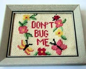 VINTAGE Framed Needlepoint Don't Bug Me