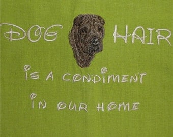 Dog Hair is a Condiment - Chocolate Shar Pei - Several Breeds Available