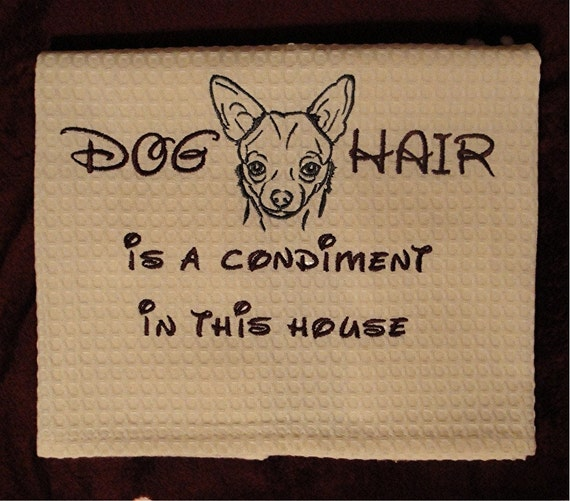 Dog hair is a condiment - Chihuahua - Several Breeds Available -  Waffle Weave Tea Towel