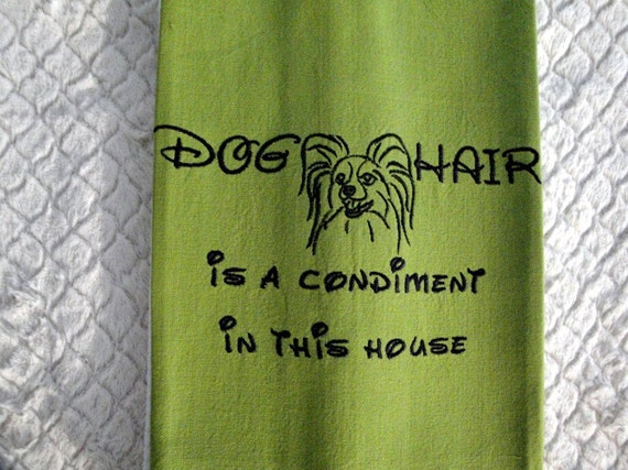 Tea Towel - Dog Hair is a Condiment - Papillon - Many breeds available