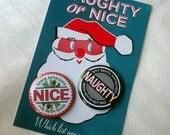 Naughty or Nice - Two Button Set for Christmas