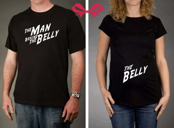 Maternity and Dad To Be GIFT SET - The Belly and The Man Behind the Belly Maternity Tshirts