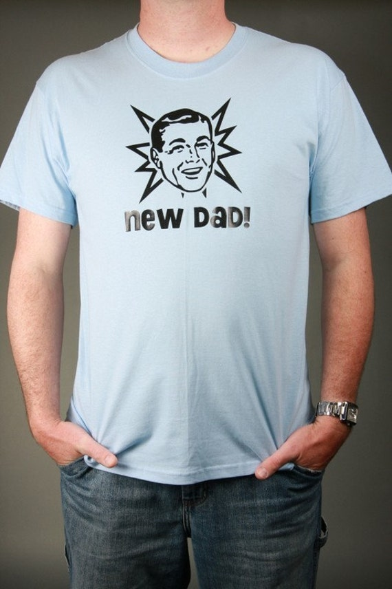NEW DAD Proud Pop or dad-to-be T-shirt