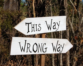 ALICE IN WONDERLAND Wedding Signs. Party Sign This Way -  Wrong Way 2 Directional Arrow Signs With Stake. Wooden Signs.  Black and White