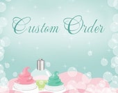 Custom Order for Pinkrosecupcake