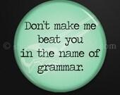 Grammar - 1 inch button as magnet, pinback, zipper-pull, or lapel pin