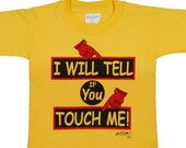 I will tell if you touch me  -  An alert shirt